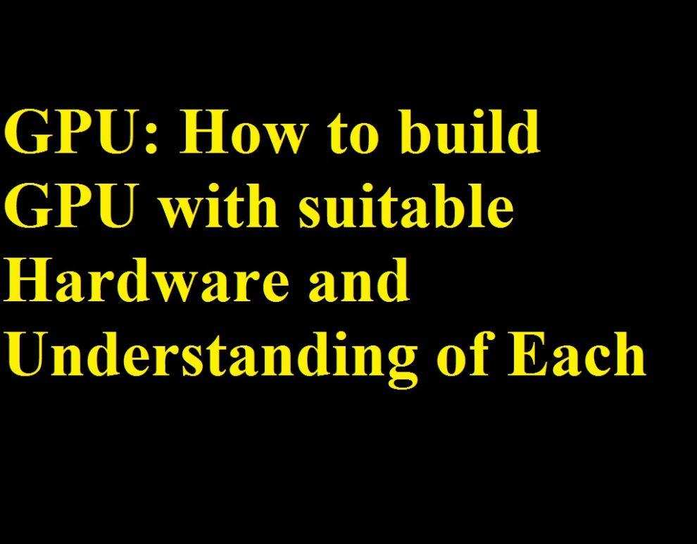 Choose GPU with Suitable hardware