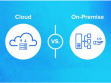 On Premise Vs .Cloud – 6 Key Differences Between On-Premise and Cloud Deployment